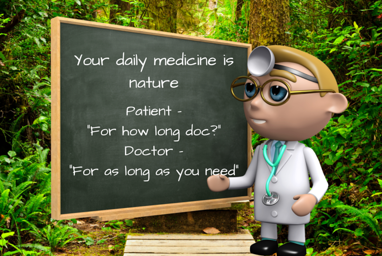 Your daily medicine is nature (1)