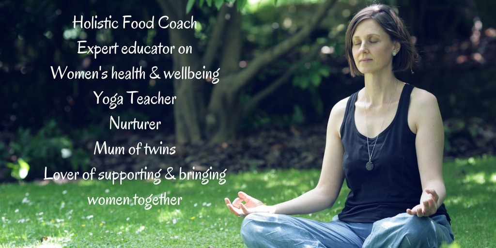 Holistic Food CoachExpert educator on Women's health & wellbeingYoga TeacherNurturerMum of twinsLover of supporting & bringing women together (2)